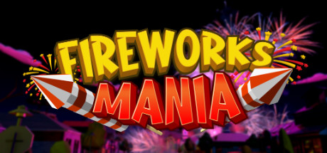 Fireworks Mania An Explosive Simulator Download Free PC Game